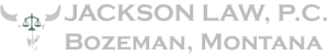 Jackson Law, P.C. – Bozeman, Montana Law Firm